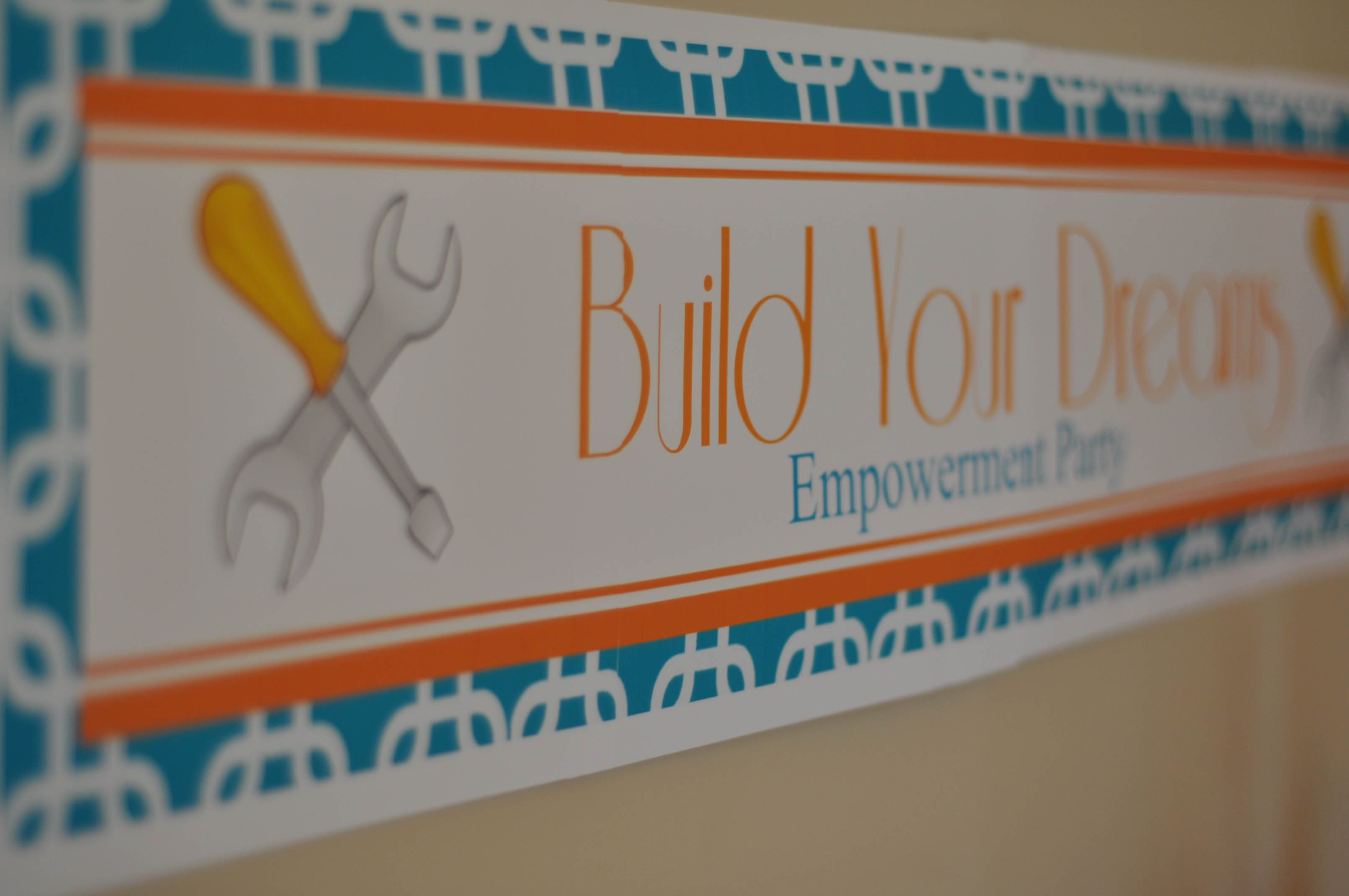 Build Your Dreams Launch Party Sign