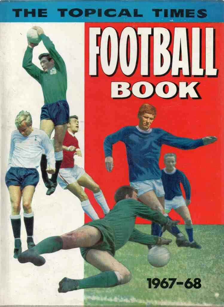 The Topical Times Football Book in 1967-68.