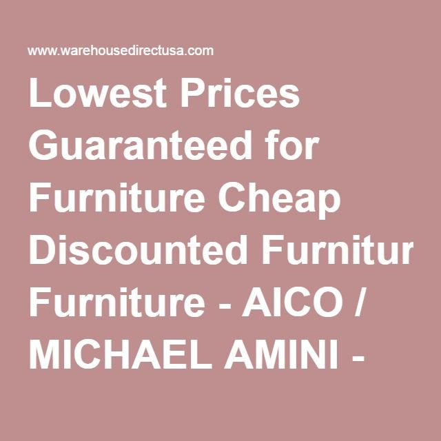 Lowest Prices Guaranteed for Furniture Cheap Discounted Furniture ...