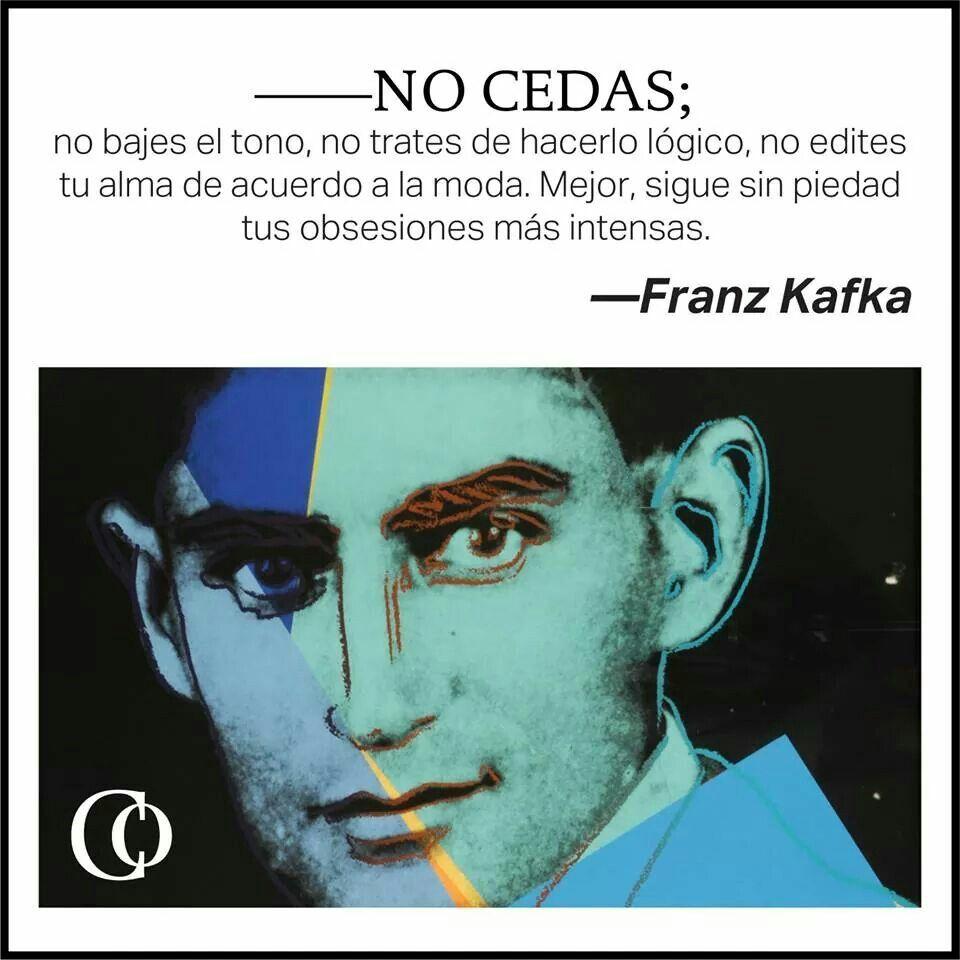 No Cedas Franz Kafka Pensamientos De Sabiduria Franz