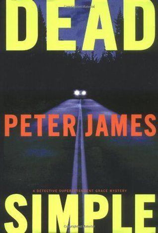 Peter James Dead Simple Roy Grace 1 Classic Books List Classic Books Book Worth Reading