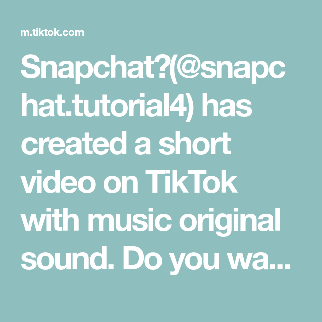 Snapchat Snapchat Tutorial4 Has Created A Short Video On Tiktok With Music Original Sound Do You Want A Tutorial How T The Originals Bollywood Songs Music