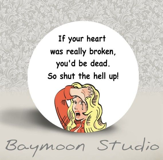 If your heart was really broken you'd be dead So by BAYMOONSTUDIO, $1.50