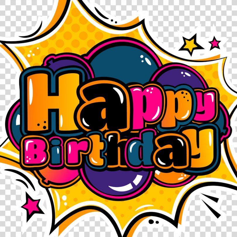 Happy Birthday To You Greeting Card Cartoon, Candy Font Happy Birthday PNG - birthday, area, art ...