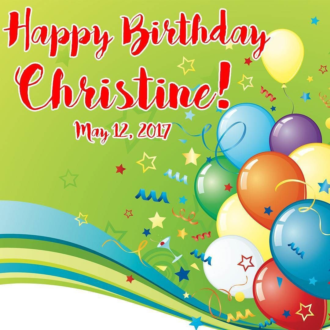 Happy Birthday Christine We Hope Your Special Day Will Bring You Lots Of Happiness Love And Fun Happybirthday Celebra Happy Birthday Special Day Birthday