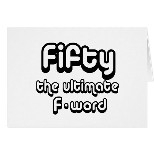 Fifty, The Ultimate F-word Card