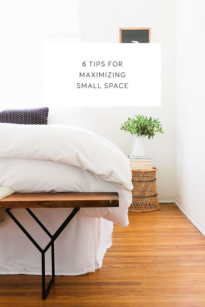 6 tips for maximizing small space.