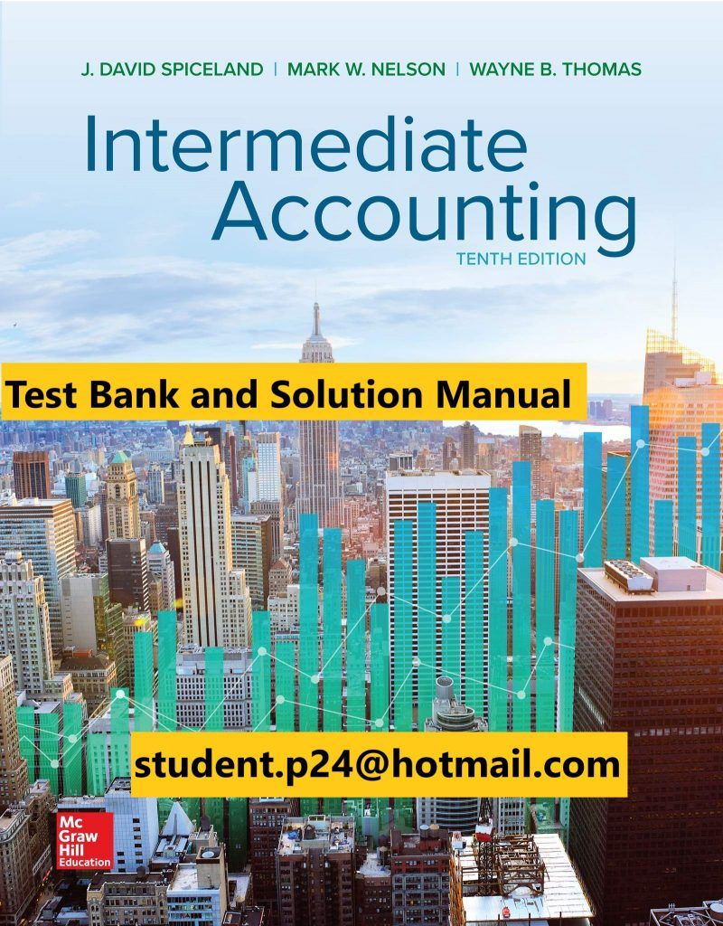 Pin On Test Bank And Solutions Manual Intermediate Accounting 10th Edition By David Spiceland And Mark Nelson And Wayne Thomas And James Sepe C 202