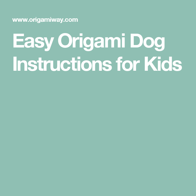 Easy Origami Dog Instructions For Kids Crafts Pinterest Easy