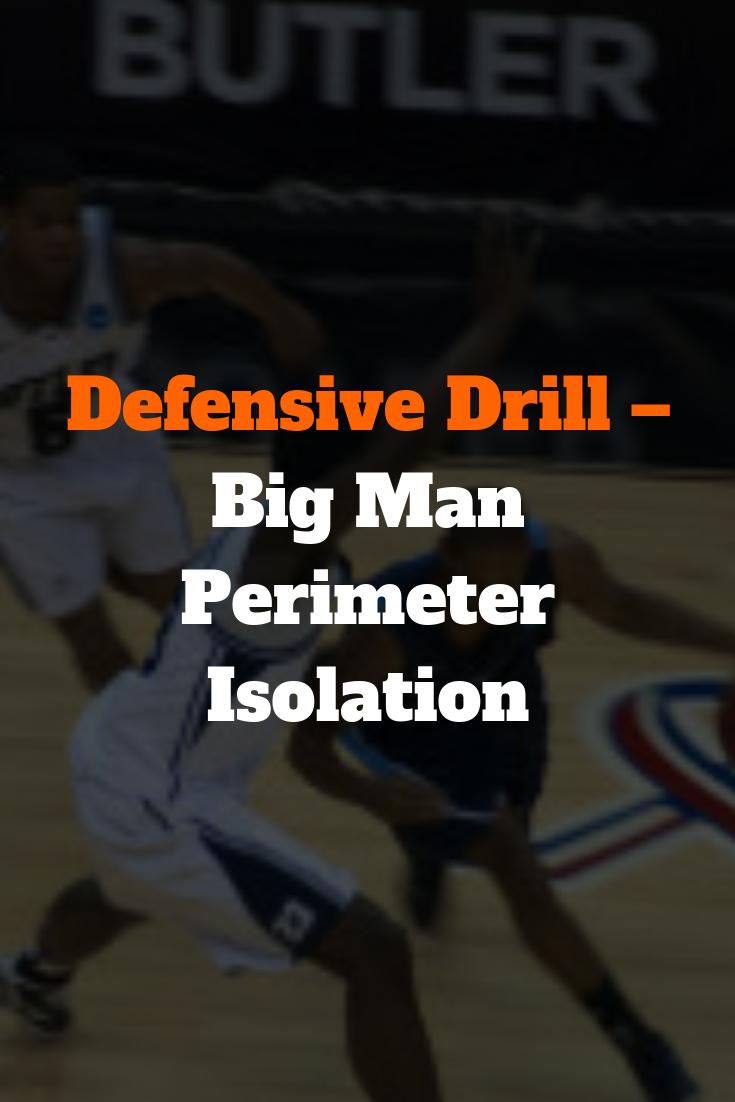 Defensive Drill Big Man Perimeter Isolation Basketball Workouts Basketball Drills Basketball Training