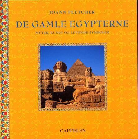 """""""De gamle egypterne - myter, kunst og levende symboler"""" av Joann Fletcher"""