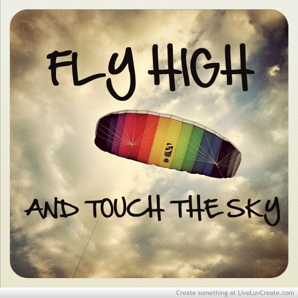 Pin By Kelly Rinne On All Photos Fly Quotes High Quotes Rainbow Quote
