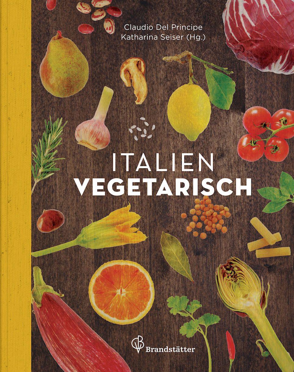 italien vegetarisch, kochbuch, kochbuchtipp, lecker, rezepte ... - Rezepte Mediterrane Küche