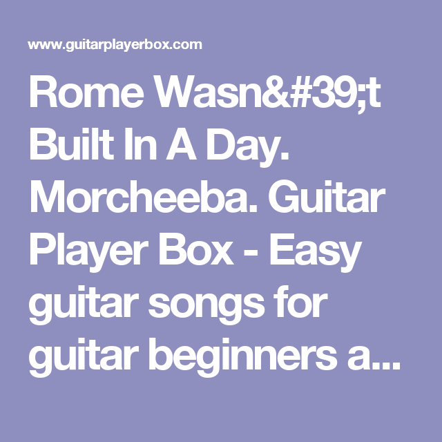 Rome Wasn\'t Built In A Day. Morcheeba. Guitar Player Box - Easy ...