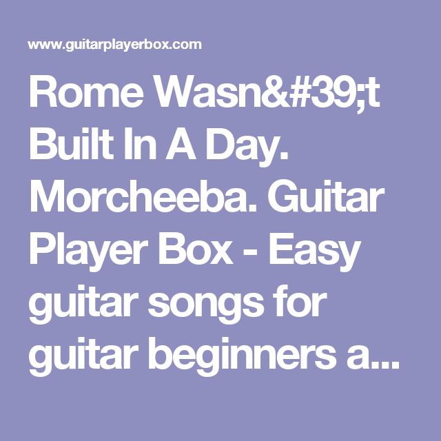 Rome Wasn\'t Built In A Day. Morcheeba. Guitar Player Box - Easy ...