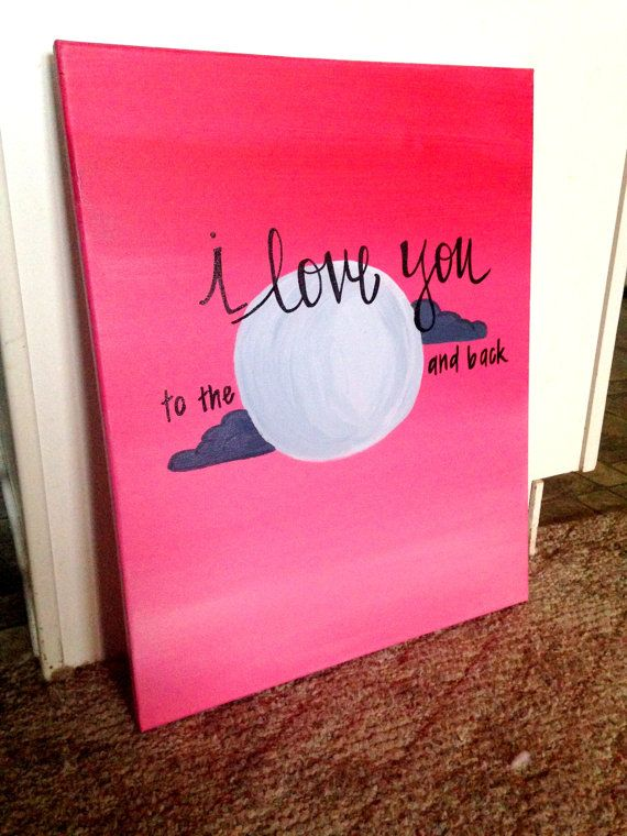 I love you to the moon and back canvas painting by for Back painting ideas easy