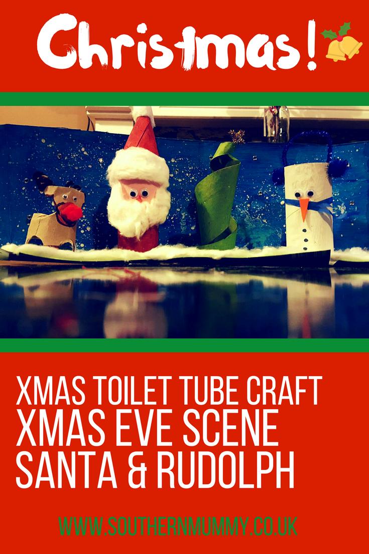 Toilet Roll Xmas Crafts Xmas Eve Scene Uk Parent Bloggers