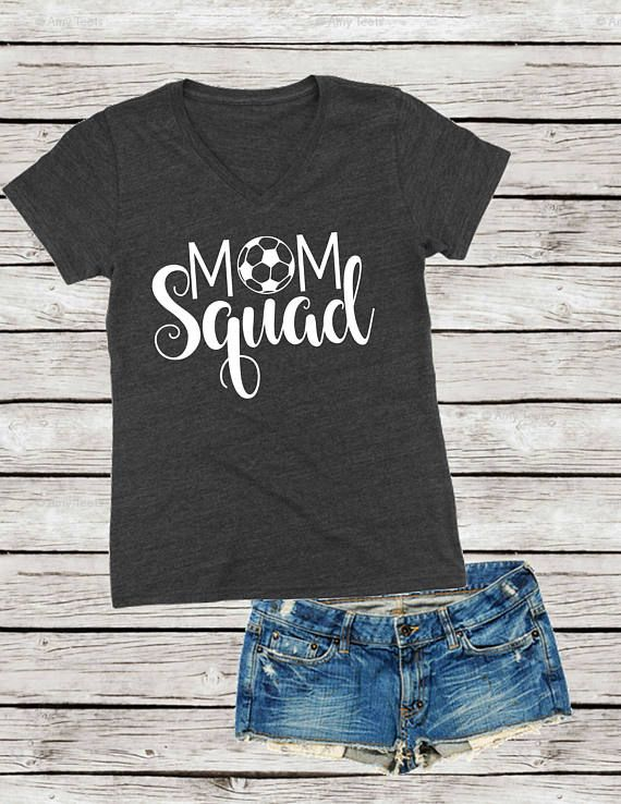 Soccer Mom Squad Shirt Sports Mom Squad V Neck Soft Cotton Shirt Great For All The Soccer Moms Out There Please Soccer Mom Shirt Soccer Outfits Soccer Shirts