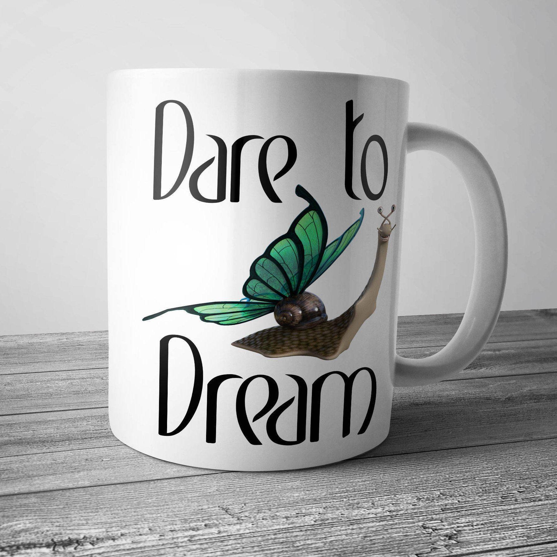 Dare To Dream Coffee Mug Mugs Coffee Coffee Mugs