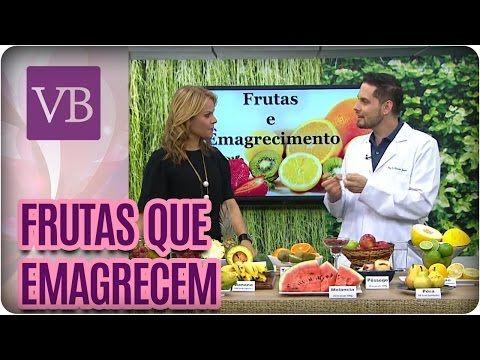 Frutas Que Ajudam A Emagrecer Voce Bonita 22 08 16 Youtube