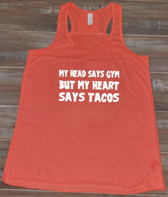 My head says gym but my heart says tacos tank top