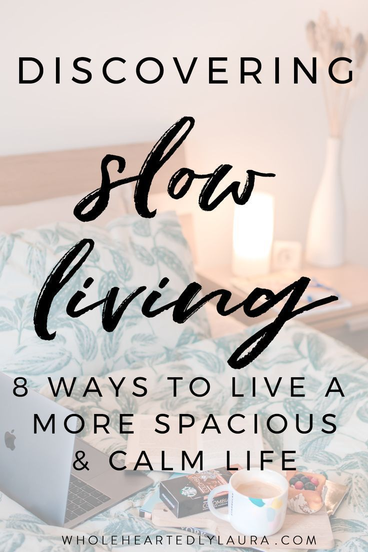 Discovering Slow Living - Wholeheartedly Laura #selfcare #slowliving