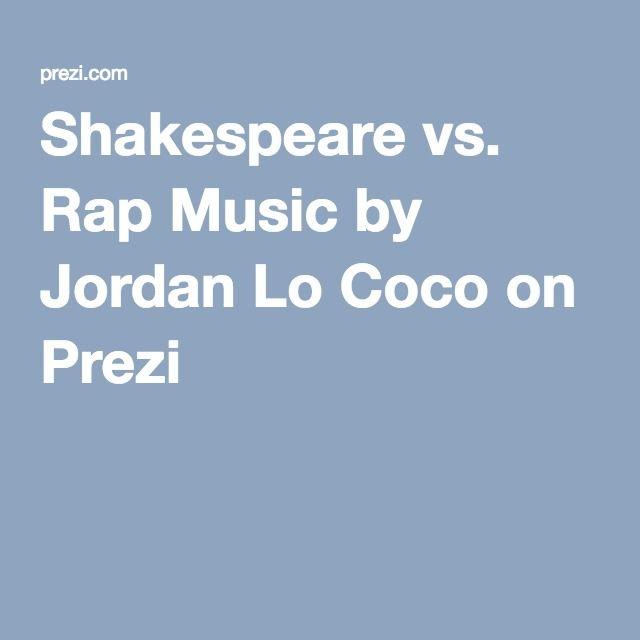 Shakespeare vs. Rap Music by Jordan Lo Coco on Prezi | Teaching ...