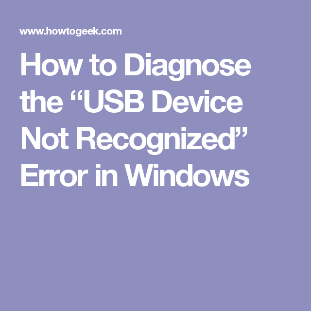 """How to Diagnose the """"USB Device Not Recognized"""" Error in"""