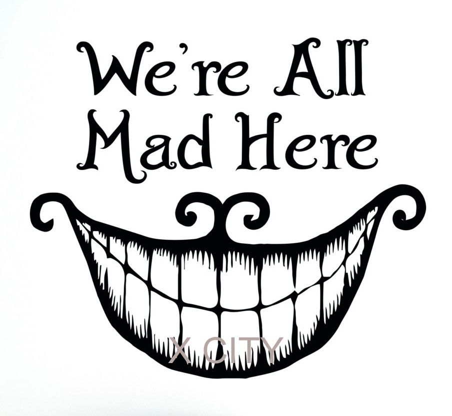 Alice In Wonderland Wall Decal Vinyl Cut Sticker Art Quote We\'re All ...