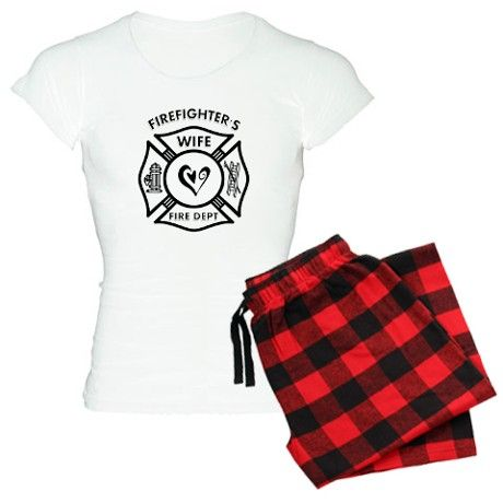 Firefighters Wife Pajamas by bonfiredesigns Eeeek  ) 8c60b7042
