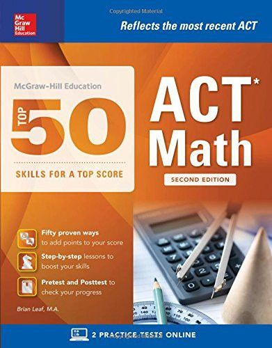 Mcgraw Hill Education Top 50 Act Math Skills For A Top Score