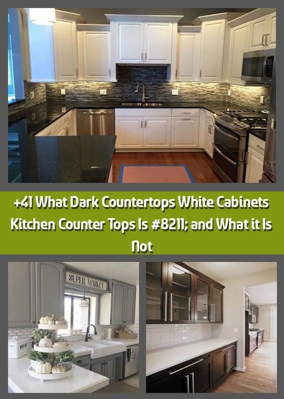 41 what dark countertops white cabinets kitchen counter tops is and what it is not cabinets on kitchen cabinets not white id=55135