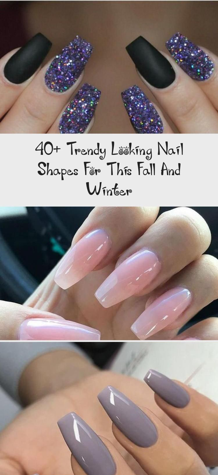 40+ Trendy Looking Nail Shapes For This Fall And Winter – NAILS