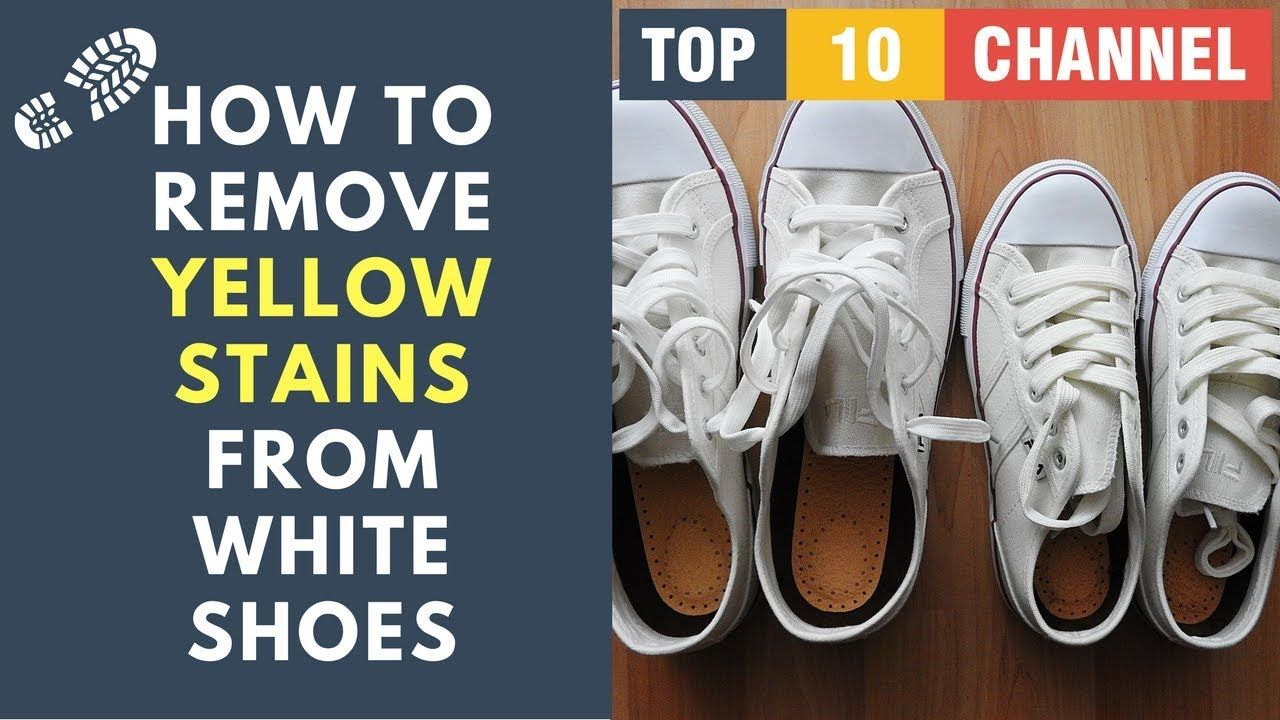 How To Remove Yellow Stains From White Shoes At Home