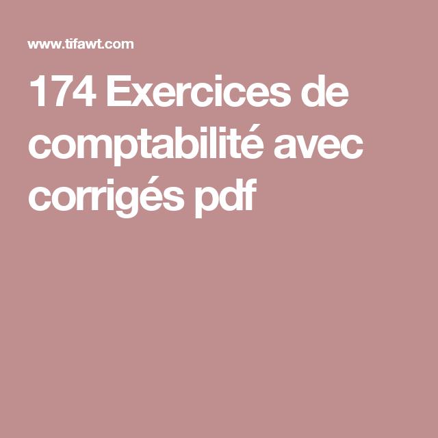 174 Exercices De Comptabilite Avec Corriges Pdf Comptabilite Comptabilite De Gestion Livres De Comptabilite