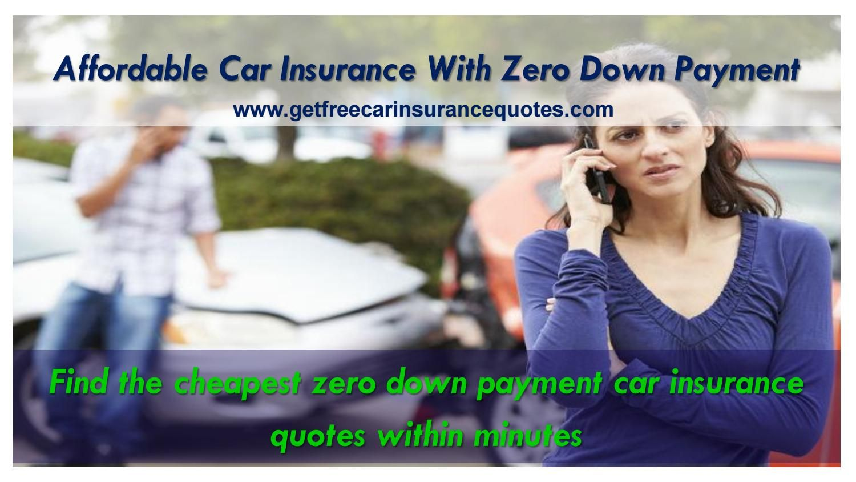 Zero Down Car Insurance Coverage Getting car insurance