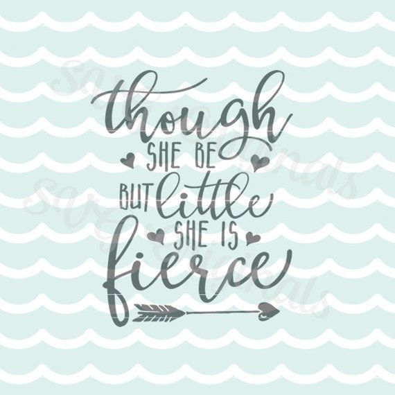 Though She Be But Little Quote | Though She Be But Little She Is Fierce Svg Vector File Many Uses