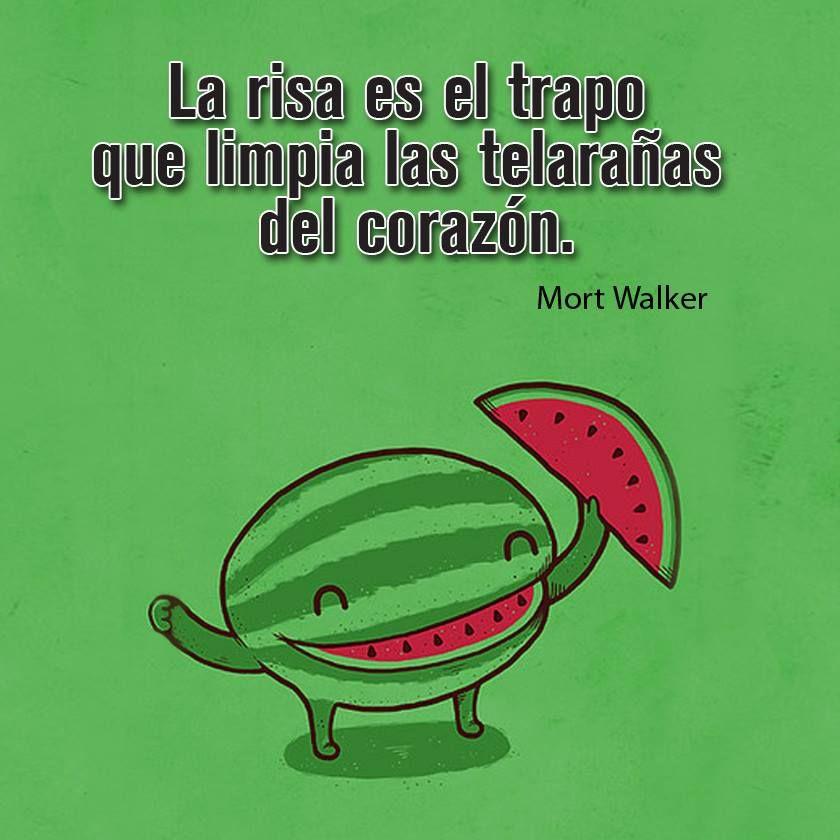 """""""La risa es el trapo que limpia las telarañas del corazón."""" #MortWalker #Citas #Frases @Candidman"""