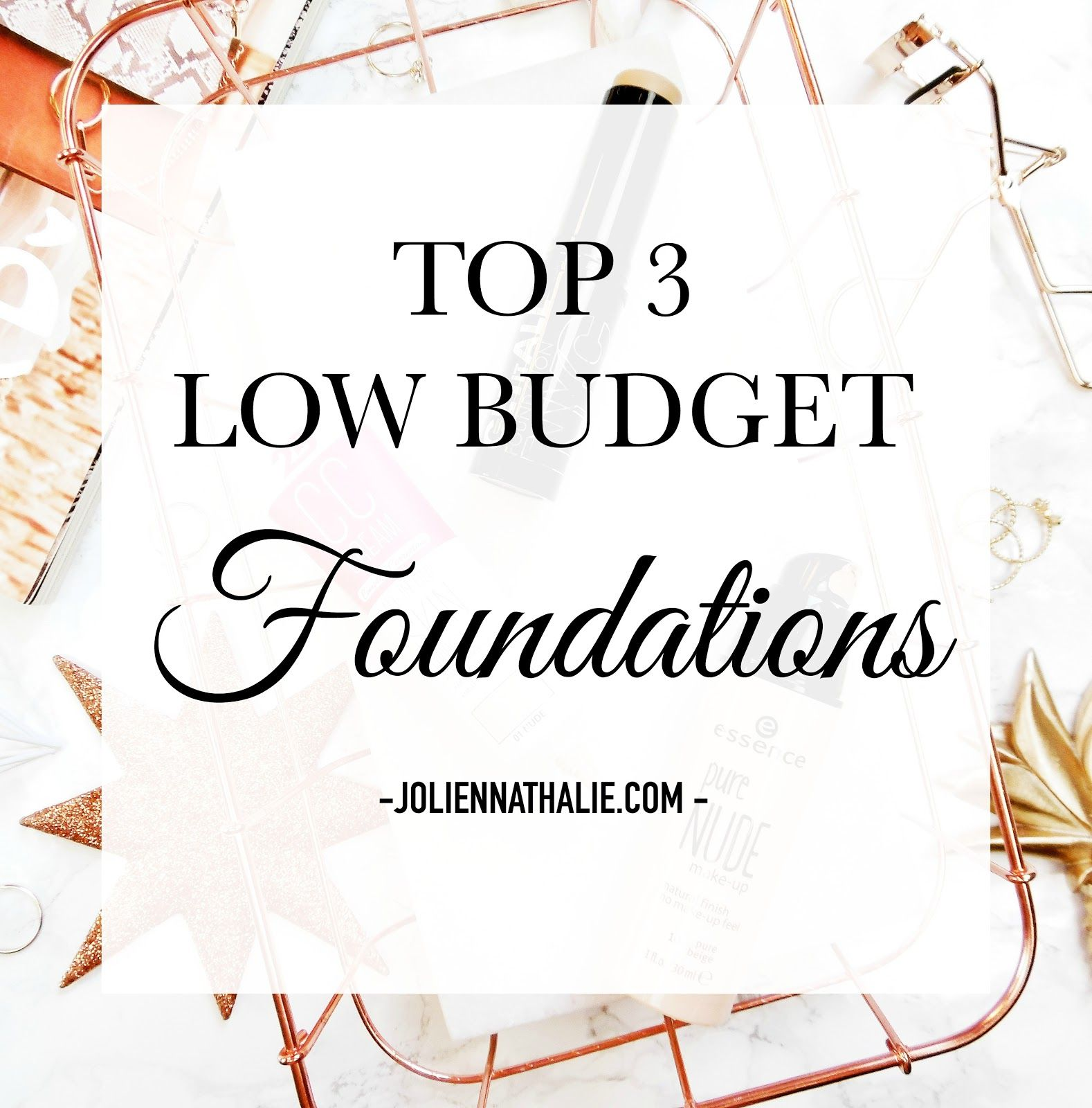 TOP 3 Budget Foundations You Should Try - http://www.joliennathalie.com/2016/12/top-3-budget-proof-foundations-you-should-try.html