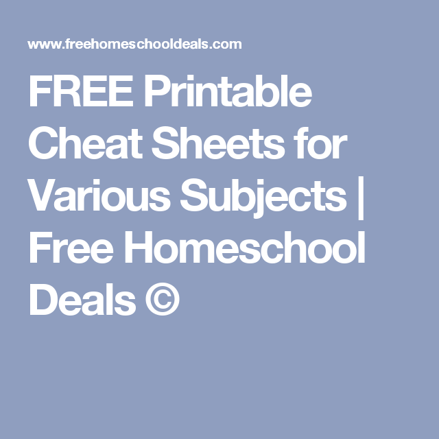 FREE Printable Cheat Sheets for Various Subjects | Free Homeschool Deals ©