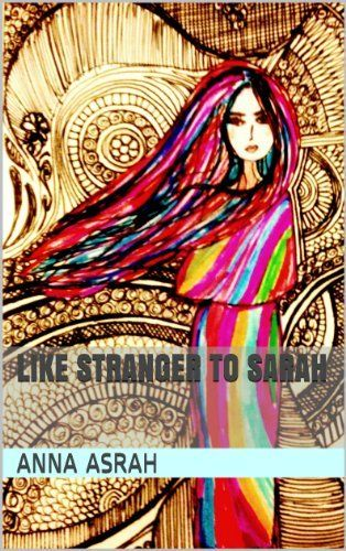 """""""Like Stranger to Sarah"""" by A. Asrah"""