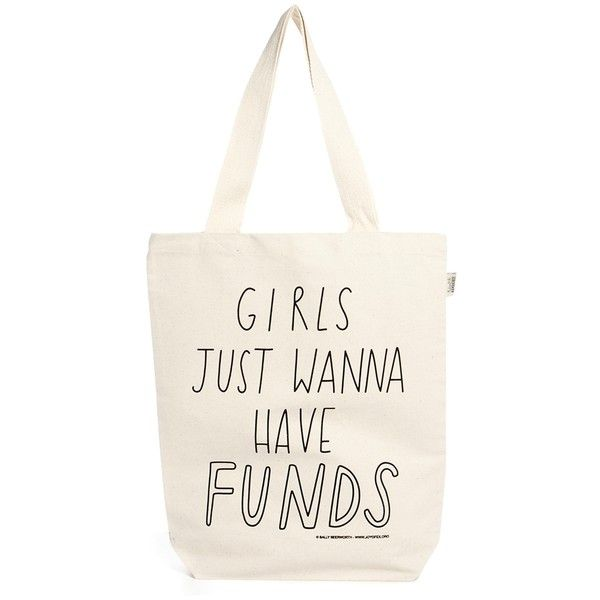Talented Totes Sally Beerworth Girls Just Wanna Have Funds Tote Bag ($8.57) ❤ liked on Polyvore featuring bags, handbags, tote bags, canvas bags, purses, cream, tote bag purse, hand bags, cream purse and tote purse