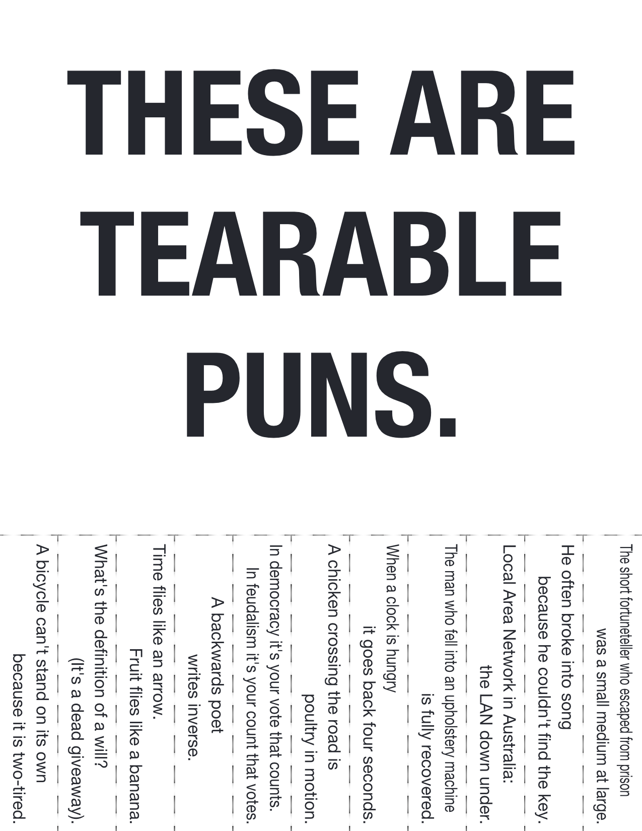 These are tearable puns | gives me the giggles ^_^ | Funny