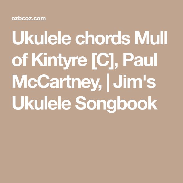 Ukulele Chords Mull Of Kintyre C Paul Mccartney Jims Ukulele