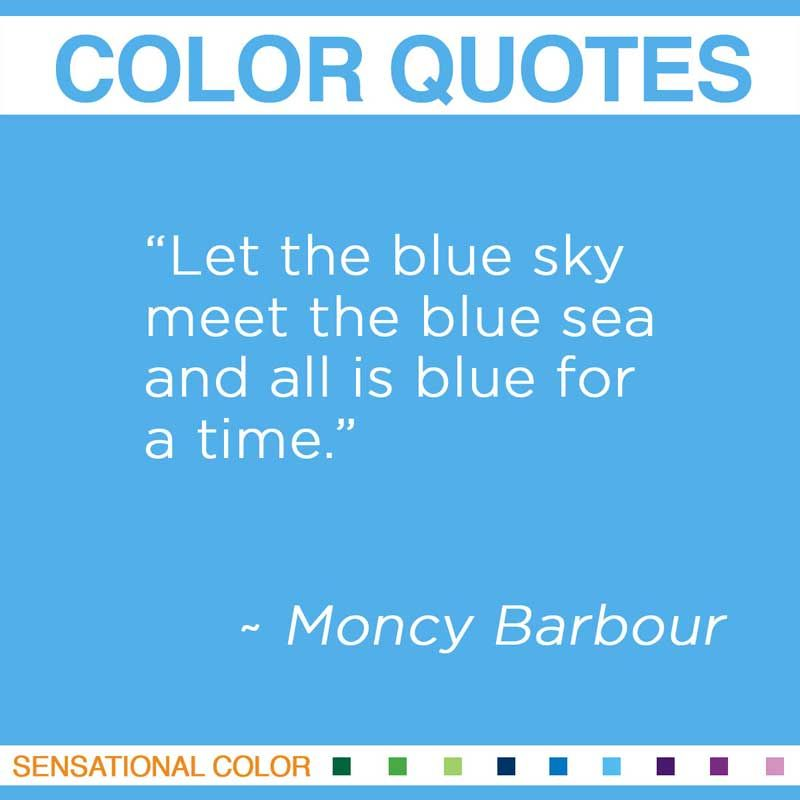 Quotes About Color By Moncy Barbour Sensational Color Blue Quotes Color Quotes Blue Color Quotes
