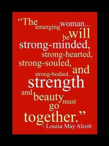 Quotes About Strength And Beauty Classy Emerging Woman  Louisa May Alcott  Quoteslife Lessons  Pinterest