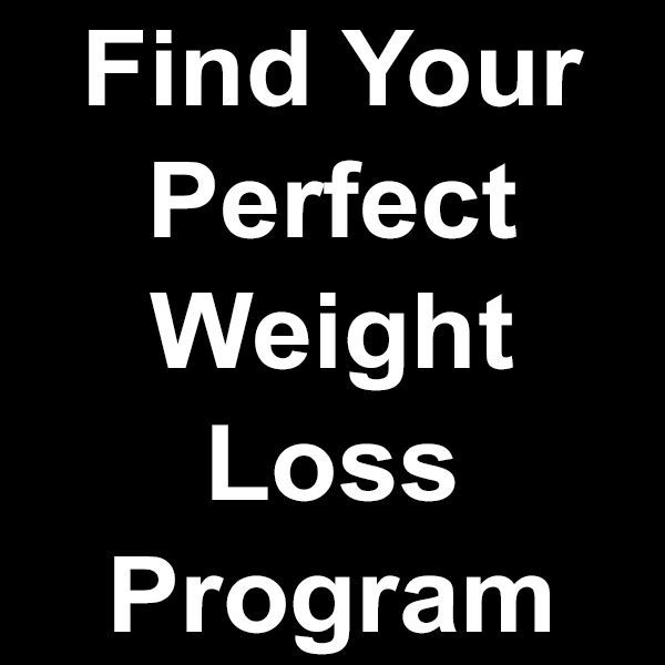 Find Your Perfect Weight Loss Program I have learned that the first thing people... -