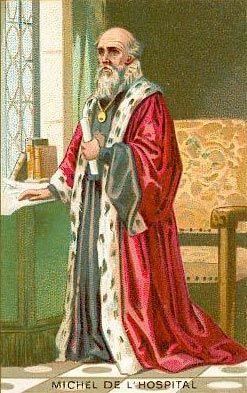 Michel de L'Hospital.- Par l'édit de Romorantin, il réussit à éviter que l'Inquisition ne soit introduite en France en vue de poursuivre les supposés hérétiques. Il obtient aussi que quelques droits soient accordés aux protestants, dont la liberté de conscience, mais pas la liberté de culte.