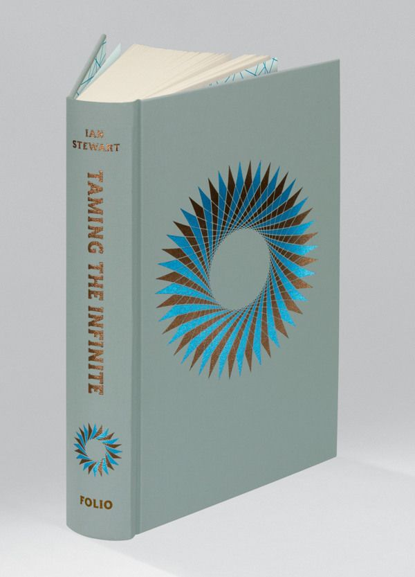 Taming The Infinite Book cover for the Folio Society edition of Ian Stewart's Taming The Infinite. Foil-blocked onto a cloth bound hardback ...