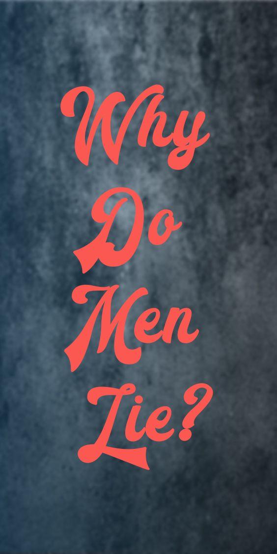 why do men lie